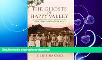 READ  The Ghosts of Happy Valley: Searching for the Lost World of Africa s Infamous Aristocrats