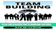 [PDF] FREE Team Building: Discover How To Easily Build   Manage Winning Teams (Team Building, Team