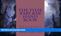 For you The FYLSE BABY BAR HAND BOOK (e-book): e book, Authors of 6 published bar exam essays.....