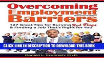 [PDF] Overcoming Employment Barriers: 127 Great Tips for Burying Red Flags and Finding a Job That