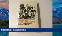 Books to Read  The good guys, the bad guys, and the first amendment: Free speech vs. fairness in