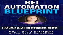[Ebook] REI Automation Blueprint The A-Z Blueprint To Automate Your Real Estate Business: REI