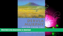 FAVORITE BOOK  South from the Limpopo: Travels Through South Africa by Dervla Murphy (1998-09-07)