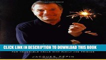 Read Now Jacques Pepin Celebrates: 200 of His Most Cherished Recipes for Memorable Meals with