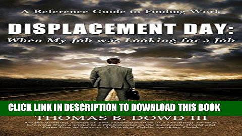 [PDF] Displacement Day: When My Job was Looking for a Job. A Guide to Finding Work. Popular Online