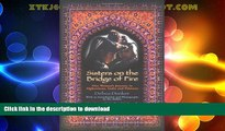 READ  Sisters on the Bridge of Fire: One Womans Journey in Afghanistan, India and Pakistan FULL