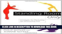 [PDF] Standing Room Only: Strategies for Marketing the Performing Arts Popular Online