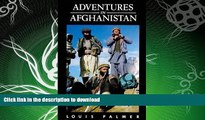 READ BOOK  Adventures in Afghanistan  BOOK ONLINE