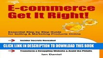 [Ebook] E-commerce Get It Right!: Essential Step by Step Guide for Selling   Marketing Products