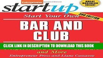 Read Now Start Your Own Bar and Club: Sports Bars, Nightclubs, Neighborhood Bars, Wine Bars, and