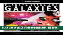 Read Now Planets, Stars, and Galaxies: A Visual Encyclopedia of Our Universe Download Online