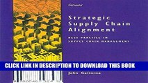 [Free Read] Strategic Supply Chain Alignment: Best Practice in Supply Chain Management Free Online