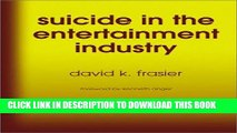 Read Now Suicide in the Entertainment Industry: An Encyclopedia of  840 Twentieth-Century Cases