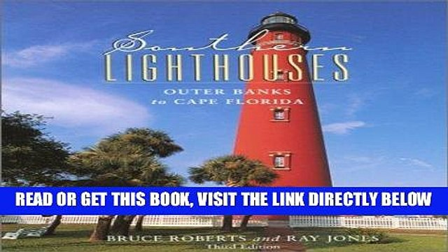 [Read] Ebook Southern Lighthouses, 3rd: Outer Banks to Cape Florida (Lighthouse Series) New Version