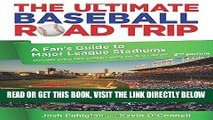 [Read] Ebook Ultimate Baseball Road Trip: A Fan s Guide To Major League Stadiums New Version