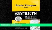 For you State Trooper Exam Secrets Study Guide: State Trooper Test Review for the State Trooper Exam