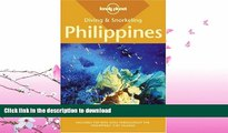 READ BOOK  Diving   Snorkeling Philippines (Lonely Planet Diving   Snorkeling Philippines)  GET