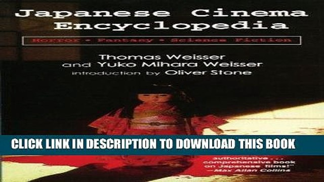 Read Now Japanese Cinema Encyclopedia: The Horror, Fantasy, and Sci Fi Films by Thomas Weisser
