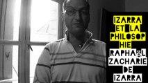 IZARRA et la philosophie - Raphaël Zacharie de IZARRA