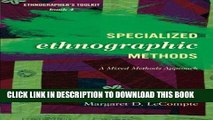[PDF] FREE Specialized Ethnographic Methods: A Mixed Methods Approach (Ethnographer s Toolkit,