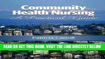 [Read] Ebook Community Health Nursing: A Practical Guide New Version