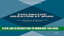 [Free Read] Explorative Mediation at Work: The Importance of Dialogue for Mediation Practice Full