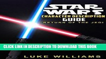 Read Now Star Wars: Star Wars Character Description Guide (Return of the Jedi) (Star Wars