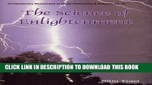 [Free Read] The Science of Enlightenment: Enlightenment, Liberation   God - A Scientific