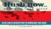 [Free Read] Hush now...: poems to read aloud Full Online