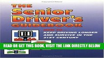 [FREE] EBOOK The Senior Driver s Guidebook: How To Keep Driving Longer And Survive In The 21st