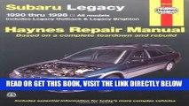 [READ] EBOOK Subaru Legacy, 1990-1998: Includes Legacy Outback and Legacy Brighton (Haynes