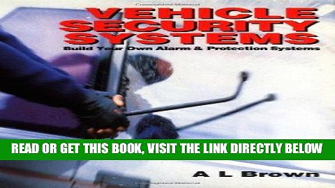 [READ] EBOOK Vehicle Security Systems: Build Your Own Alarm and Protection Systems BEST COLLECTION