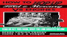 [READ] EBOOK How to Hop Up Ford   Mercury V8 Engines: Speed Tuning Theory, Costs, H.P.   Torque