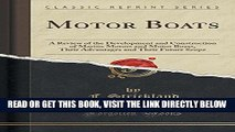 [READ] EBOOK Motor Boats: A Review of the Development and Construction of Marine Motors and Motor
