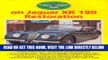 [READ] EBOOK Jaguar Enthusiasts  Club on Jaguar XK 120 Restoration (Jaguar Enthusiast) ONLINE