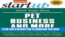 [Free Read] Start Your Own Pet Business and More: Pet Sitting, Dog Walking, Training, Grooming,
