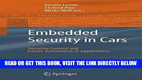 [FREE] EBOOK Embedded Security in Cars: Securing Current and Future Automotive IT Applications