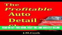 [FREE] EBOOK The Profitable Auto Detail Shop: How to Start and Run a Successful Auto Detailing