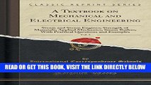 [FREE] EBOOK A Textbook on Mechanical and Electrical Engineering, Vol. 2: Steam and Steam Engines;