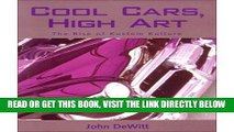 [READ] EBOOK Cool Cars, High Art: The Rise of Kustom Kulture (Paperback) - Common ONLINE COLLECTION