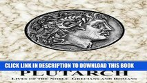 [Free Read] Plutarch: Lives of the Noble Grecians and Romans (Complete and Unabridged) Full Online