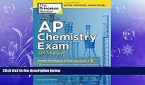 read here  Cracking the AP Chemistry Exam, 2017 Edition: Proven Techniques to Help You Score a 5