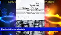 FAVORITE BOOK  The Road to Citizenship: What Naturalization Means for Immigrants and the United