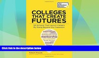 different   Colleges That Create Futures: 50 Schools That Launch Careers By Going Beyond the