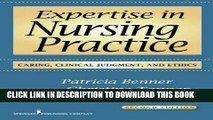 [READ] EBOOK Expertise in Nursing Practice, Second Edition: Caring, Clinical Judgment, and Ethics