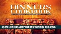 Best Seller Dump Dinners Cookbook: 30 Delicious Dump Dinners Recipes For Busy People (Dump dinners