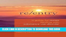 [READ] EBOOK 2014 AJN Award Recipient Re-Entry: A Guide for Nurses Dealing with Substance Use
