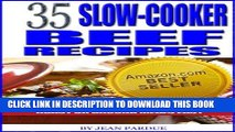 Ebook 35 Slow Cooker Beef Recipes - Crock Pot Cookbook Makes Beef Stew, Roast or Ground Meals Easy