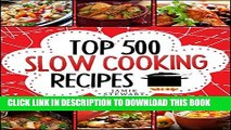 Ebook Slow Cooking - Top 500 Slow Cooking Recipes Cookbook (Slow Cooker, Slow Cooker Recipes, Slow
