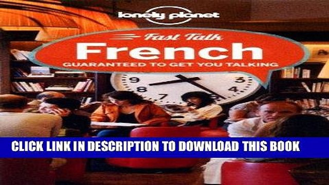Ebook Lonely Planet Fast Talk French (Phrasebook) Free Read